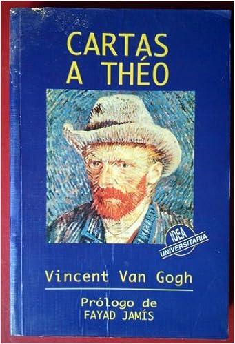 Cartas a Theo (Spanish Edition): Fayad Jamis, Vincent Van ...