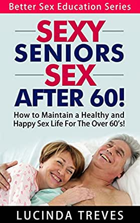 seniors need more sex foe health