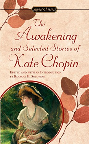(The Awakening and Selected Stories of Kate Chopin (Signet Classics))