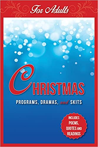 christmas programs dramas and skits for adults includes poems quotes and readings paul shepherd 9781942587125 amazoncom books - Christmas Plays For Adults
