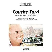 Couche-Tard ou l'audace de réussir (French Edition)