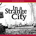 In a Strange City: Tess Monaghan Mysteries | Laura Lippman
