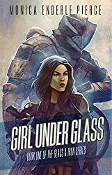 Girl Under Glass (The Glass and Iron Series Book 1)