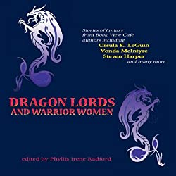 Dragon Lords and Warrior Women