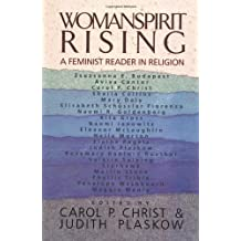 Womanspirit Rising: A Feminist Reader in Religion