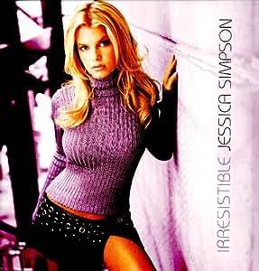 Irresistable : Jessica Simpson: Amazon.es: Música