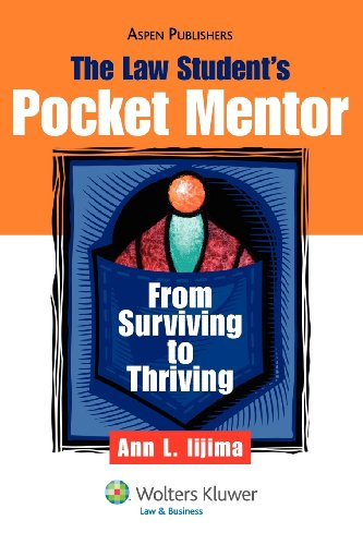 The Law Student's Pocket Mentor: From Surviving To Thriving (Introduction to Law Series)
