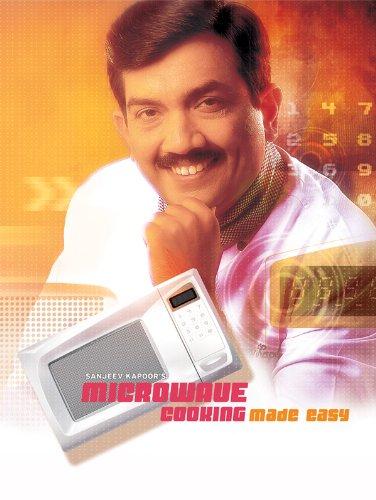 Microwave Cooking Made Easy by Sanjeev Kapoor