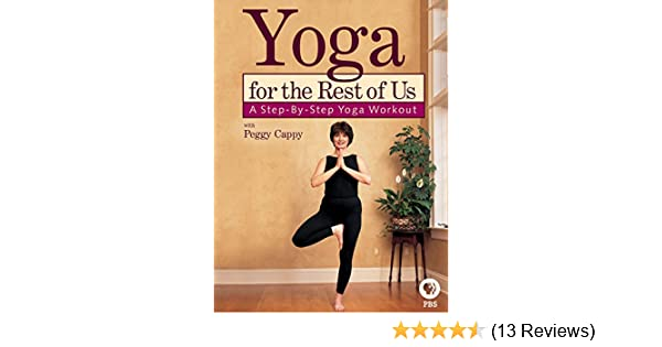 Amazon.com: Yoga for the Rest of Us with Peggy Cappy: A Step ...