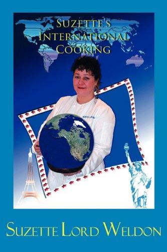 Suzette's International Cooking by Suzette Lord Weldon