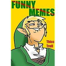 Memes: 3000+ BEST OF BEST Biggest Funniest Ultimate Memes Jokes FAILS Super Star (Funny Books, Harry FREE Stories) Zelda Zombie Wars Apocalypse! Dog Cat Potter Dank Jokes TREK 2017 18 poop blush