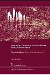 Judentum, Zionismus, Antisemitismus und Antizionismus: Versuch einer Begriffsbestimmung (German Edition) Paperback