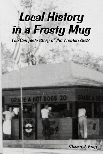 - Local History in a Frosty Mug: The Complete Story of the Trenton A&W