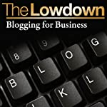 The Lowdown: Blogging for Business | James Long