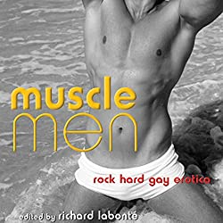 Muscle Men: Rock Hard Gay Erotica