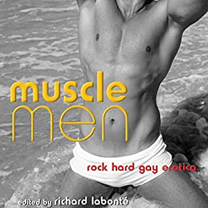Muscle Men: Rock Hard Gay Erotica Audiobook