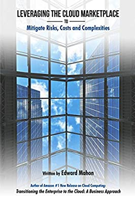 Leveraging The Cloud Marketplace: to Mitigate Risks, Costs and Complexities