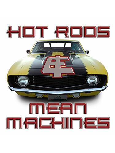 - Hot Rods & Mean Machines