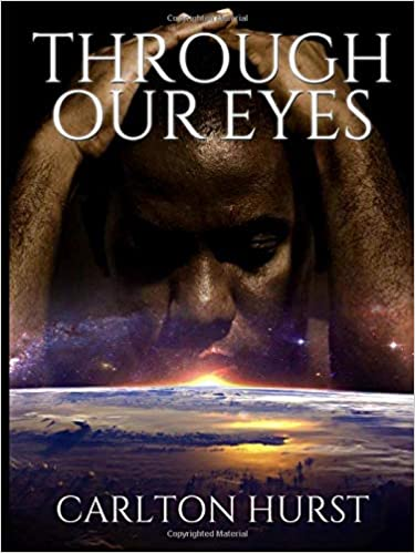 Read Through Our Eyes by Carlton Hurst