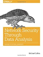 Network Security Through Data Analysis: Building Situational Awareness Front Cover