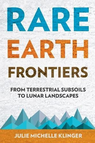 (Rare Earth Frontiers: From Terrestrial Subsoils to Lunar)