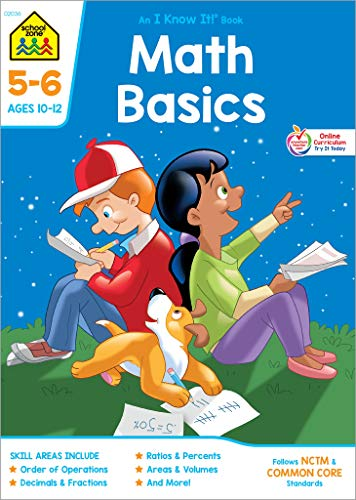 School Zone - Math Basics 5-6 Workbook - 32 Pages, Ages 10 to 12, Grades 5 to 6, Order of Operation, Decimals, Fractions, Percents, Mixed Numbers, ... It!® Workbook Series) (An