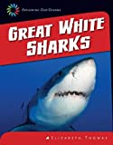 Great White Sharks, Elizabeth Thomas, 1624314074