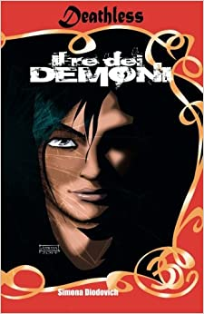 Il re dei demoni: Volume 3 (Deathless)