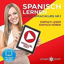 Spanisch Lernen   Einfach Lesen   Einfach Hören   Paralleltext Audio-Sprachkurs Nr. 1: Der Spanisch Easy Reader   Easy Audio (Einfach Spanisch Lernen   Hören & Lesen) Hörbuch von  Polyglot Planet Gesprochen von: Fernando Sanchez, Michael Sonnen