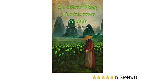 La señora Wang y las tres rosas de jade (Spanish Edition)