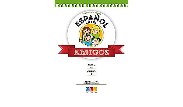 Español entre amigos 1, nivel A1. Guía del profesor: ANGEL / Lázaro Pérez, Paloma Santamaría Barnola: 9788416156931: Amazon.com: Books