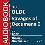 Savages of Oecumene I [Russian Edition] | H. L. Oldi