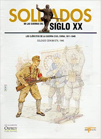 SOLDADOS DE LAS GUERRAS DEL SIGLO XX. LOS EJÉRCITOS DE LA GUERRA ...