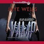 Blue-Blooded Vamp: Sabina Kane, Book 5 | Jaye Wells