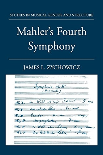 Mahler's Fourth Symphony (Studies In Musical Genesis, Structure, and Interpretation) by Oxford University Press