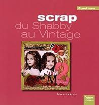 Scrap, du Shabby au Vintage par Prisca Jockovic