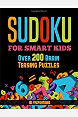 Sudoku For Smart Kids: Over 200 Brain Teasing Puzzles (Books for Smart Kids) Paperback