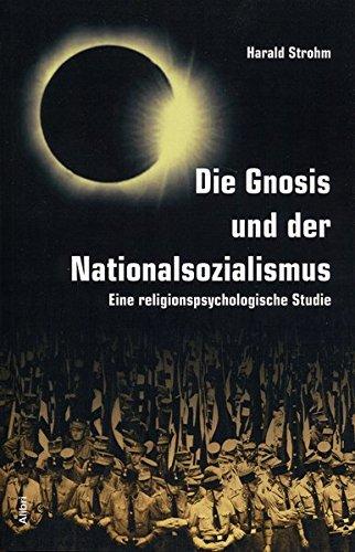 Die Gnosis und der Nationalsozialismus: Eine religionspsychologische Studie