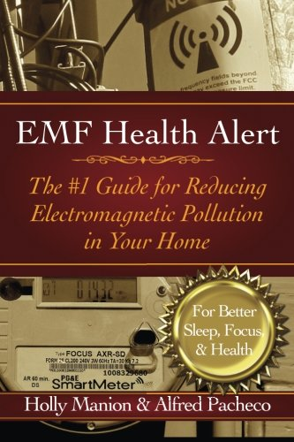 EMF Health Alert: The #1 Guide For Reducing Electromagnetic Pollution For Better Sleep, Better Focus, & Better Health