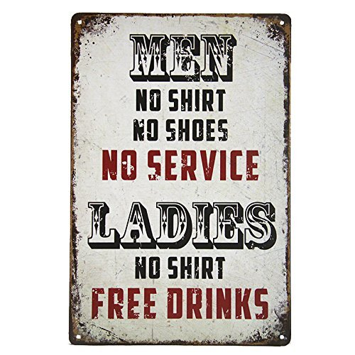 ERLOOD Men No Shirt Sign No Service Ladies Free Drinks Man Cave Tin Sign Retro Metal Bar Pub Poster 12 X 8 - Man Cave Pub Sign