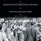 img - for Memoirs Of My March For The Poor: I Marched in the Poor People's Campaign book / textbook / text book
