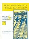 Free Appropriate Public Education : The Law and Children with Disabilities, Turnbull, H. Rutherford, III and Turnbull, Ann, 0891082751