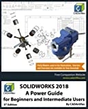 img - for SOLIDWORKS 2018: A Power Guide for Beginners and Intermediate Users book / textbook / text book