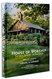 House of Worship: Sacred Spaces in America (Classics)