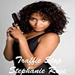 Traffic Stop | Stephanie Rose