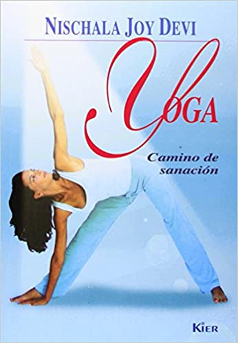 Yoga. Camino de sanacion / The Healing Path of Yoga (Spanish ...