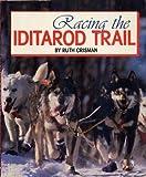 Racing the Iditarod Trail, Ruth Crisman, 0382392299