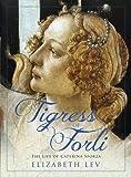 Image of Tigress of Forli: The Life of Caterina Sforza (Great Lives)