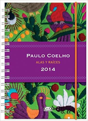 PAULO COELHO 2014 AGENDA ALAS Y RAICES: PAULO COELHO ...