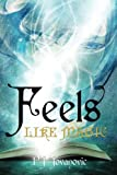 Feels Like Magic: A wizard school fantasy adventure book for kids and teens aged 9-15 (Volume 1)